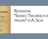 """Sogno: Traumdeutung e trauma"" di A. Silva"