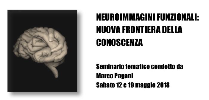 12/19 MAGGIO 2018/ SEMINARIO – Neuroimmagini funzionali: Nuova frontiera della conoscenza