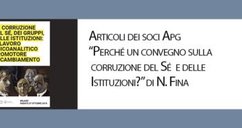 Perché un convegno sulla corruzione del Sé e delle Istituzioni? di Nadia Fina