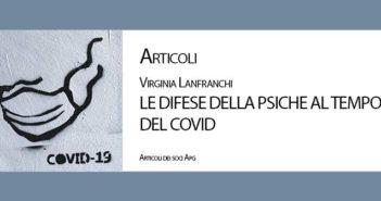 """""""Le difese della psiche al tempo del Covid"""" di Virginia Lanfranchi"""